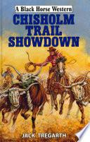 Chisholm Trail Showdown Indian Falls Riding The Chisholm Trail As Cowboys
