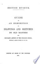 Guide to an Exhibition of Drawings and Sketches by Old Masters and Deceased Artists of the English School