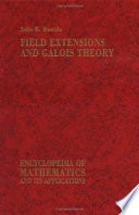 Field Extensions And Galois Theory book