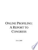 Online Profiling: A Federal Trade Commission Report To Congress : ...