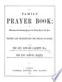 The Family Prayer Book; Or Morning and Evening Prayers for Every Day in the Year ... Edited by ... E. G. ... and S. M.