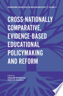 Cross nationally Comparative  Evidence based Educational Policymaking and Reform