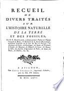 Recueil De Divers Trait S Sur L Histoire Naturelle De La Terre Et Des Fossiles