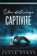 Book Une délicieuse captivité