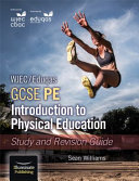 WJEC Eduqas GCSE PE  Introduction to Physical Education  Study and Revision Guide