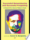 Successful Remembering and Successful Forgetting
