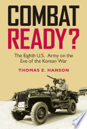 Combat Ready The Eighth U S Army On The Eve Of The Korean War