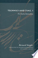 Technics and Time  The fault of Epimetheus