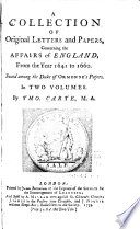 A Collection of Original Letters and Papers, Concerning the Affairs of England, from the Year 1641 to 1660