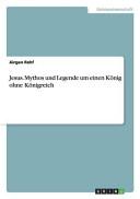 Jesus. Mythos und Legende um einen König ohne Königreich