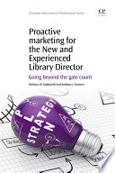 Proactive Marketing for the New and Experienced Library Director