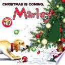Marley  Christmas Is Coming  Marley