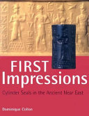First Impressions: Cylinder Seals in the Ancient Near East