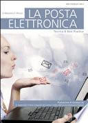 La posta elettronica. Tecnica & best practice