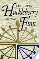 Refiguring Huckleberry Finn