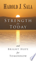 Strength for Today and Bright Hope for Tomorrow