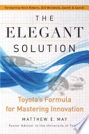 The Elegant Solution -- Toyota's Formula for Mastering Innovation