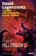 L'uomo che inseguiva la sua ombra. Millennium Book Cover