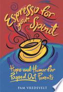 Espresso for Your Spirit
