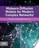 Malware Diffusion Models for Modern Complex Networks