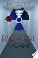 Radioactive 2   I dimenticati