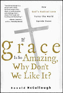 If Grace Is So Amazing  Why Don t We Like It