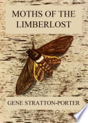 Moths of the Limberlost Mrs Porter Has Written Her Book Moths