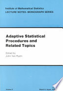 Adaptive Statistical Procedures and Related Topics