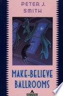 Make-Believe Ballrooms