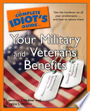 The Complete Idiot s Guide to Your Military and Veterans Benefits