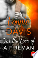 For the Love of a Fireman  Wild Heat  Book 3