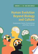 Human Evolution Beyond Biology And Culture