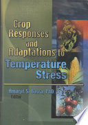 Crop Responses and Adaptations to Temperature Stress