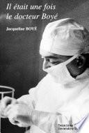 Il était une fois le docteur Boyé