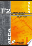 F2 Management Accounting - Study Text (2nd Edition)