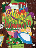 Once Upon A Story: Alice's Adventures In Wonderland : collector's edition of lewis carroll's celebrated tale...