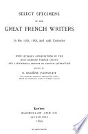 Select Specimens of the Great French Writers in the 17th  18th    19th Centuries