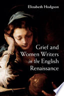 Grief and Women Writers in the English Renaissance