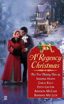 A Regency Christmas : in an anthology of heartwarming tales,...