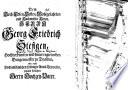 Dem Hoch-Edlen, Besten, Wohlgelahrten und Hochweisen Herrn, Herrn Georg Friedrich Stefigen ... Burgermeister zu Dreßden ... jetzund fröhlichen Herrn Hochzeit-Vater
