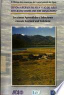 IV Diálogo Interamericano de Gerenciamiento de Aguas. Gestión integrada del agua y uso del suelo - Integrated water and soil management. Lecciones aprendidas y soluciones – Lessons learned and solutions
