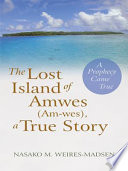 The Lost Island Of Amwes  Am wes   a True Story
