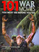 One Hundred and One War Movies You Must See Before You Die