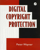 Digital Copyright Protection : by copyright holders to defend their...