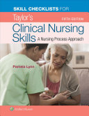 Skill Checklists for Taylor s Clinical Nursing Skills