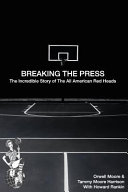 Breaking the Press the Incredible Story of the All American Red Heads
