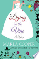 Dying on the Vine Book PDF