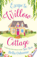 Escape to Willow Cottage  Willow Cottage Series