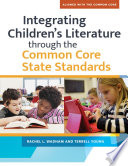 Integrating Children s LIterature through the Common Core State Standards