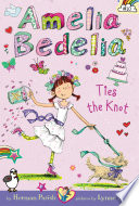 Amelia Bedelia Chapter Book  10  Amelia Bedelia Ties the Knot